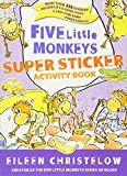 Five Little Monkeys Super Sticker Activity Book (A Five Little Monkeys Story)