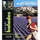 Plus belles balades: Haute-Provence