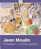 Jean Moulin : Profession ? artiste peintre