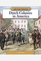 Dutch Colonies in America (We the People: Exploration and Colonization) Library Binding