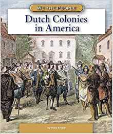 Dutch Colonies in America (We the People: Exploration and ...