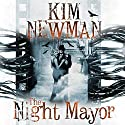 The Night Mayor Audiobook by Kim Newman Narrated by Mark Meadows