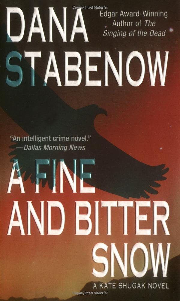 A Fine and Bitter Snow  A Kate Shugak Novel, Stabenow, Dana