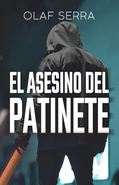 El asesino del patinete: Amazon.es: Olaf Serra: Libros