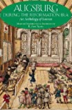 Augsburg During the Reformation Era: An Anthology of Sources