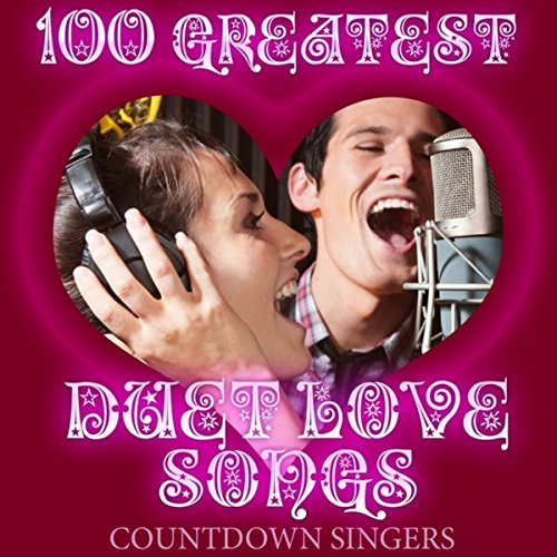 100 Greatest Duet Love Songs