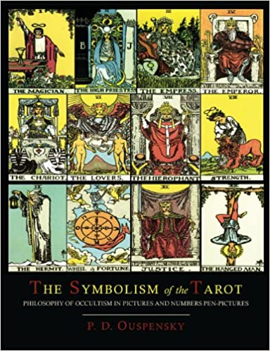 The Symbolism Of The Tarot Color Illustrated Edition P D
