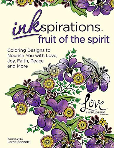Inkspirations Fruit of the Spirit: Coloring Designs to Nourish You with Love, Joy, Faith, Peace and -