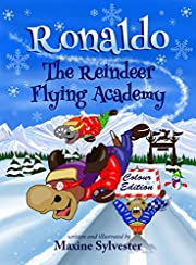 Ronaldo: The Reindeer Flying Academy: Colour Illustrated Edition (Ronaldo the Flying Reindeer)