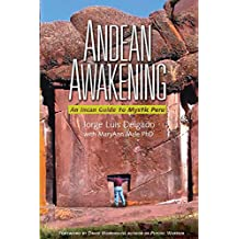 Andean Awakening: An Inca Guide to Mystical Peru