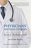 Physicians' Untold Stories: Miraculous experiences doctors are hesitant to share with their patients, or ANYONE!