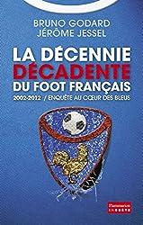 2002-2012 : la décennie décadente du foot français