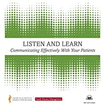 COMMUNICATING EFFECTIVELY WITH YOUR PATIENTS: AN AMERICAN ACADEMY OF FAMILY PHYSICIANS AUDIOBOOK