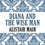 Diana and the Wise Man | Alistair Mair