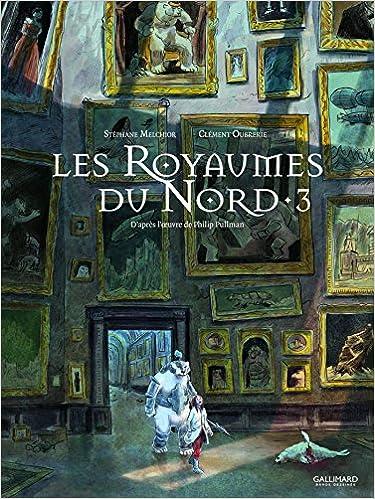 Les Royaumes du Nord : A la croisée des mondes (3) : Les royaumes du Nord. 3