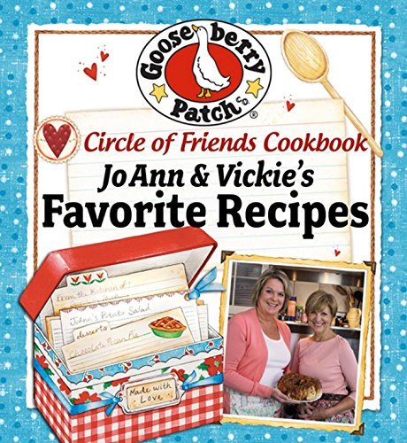 Circle of Friends Cookbook: 25 of JoAnn & Vickie's Favorite Recipes