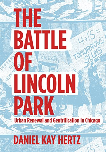 The Battle of Lincoln Park: Urban Renewal and Gentrification in Chicago (Kay Wi)