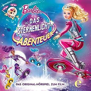 Barbie in: Das Sternenlicht-Abenteuer (Das Original-Hörspiel zum Film) Hörspiel