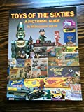 Toys of the Sixties: A Pictorial Price Guide