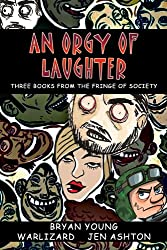 An Orgy of Laughter: Three books from the fringe of society