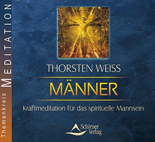 Männer - Kraftmeditation für das spirituelle Mannsein