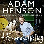 A Farmer and His Dog | Adam Henson