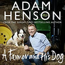 A Farmer and His Dog Audiobook by Adam Henson Narrated by Nicky Henson