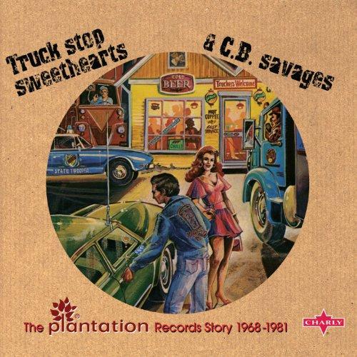 Truck Stop Sweethearts & C.B. ...
