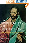 A Spirituality of Perfection: Faith i...