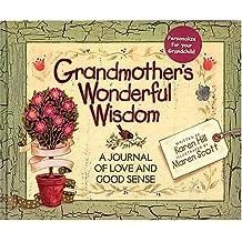 Grandmother's Wonderful Wisdom A Journal Of Love And Good Sense