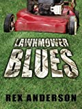 Lawnmower Blues, Rex Anderson, 159414320X