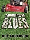 Lawnmower Blues, Rex Anderson, 159414320X