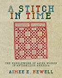 img - for A Stitch in Time: The Needlework of Aging Women in Antebellum America book / textbook / text book