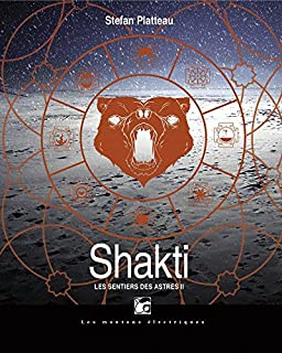 Les sentiers des astres 02 : Shakti
