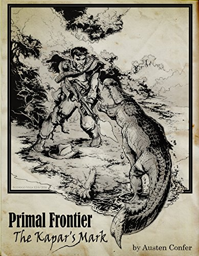 Primal Frontier: The Kapar's Mark by [Confer, Austen]