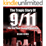 9/11...The Tragic Story of the Day that Changed America: The Terror, The Horror and The Heroes (Tragedies That Shaped America Book 2)