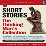 Short Stories: The Thinking Man's Collection | Wilkie Collins,Edgar Wallace,Charles Dickens,John Buchan,F. Scott Fitzgerald,Mark Twain,Jerome K Jerome