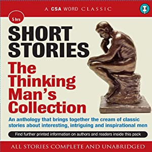Short Stories: The Thinking Man's Collection Audiobook