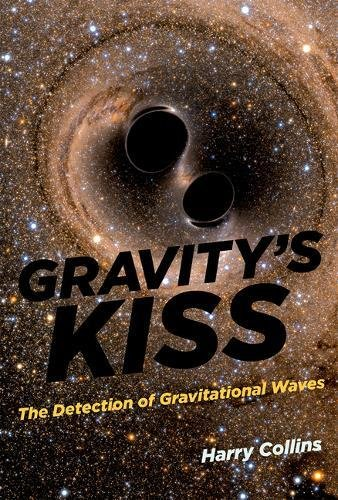 Gravity's Kiss: The Detection of Gravitational Waves (MIT Press)