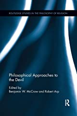 Philosophical Approaches to the Devil (Routledge Studies in the Philosophy of Religion) Paperback