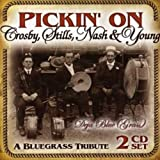Pickin On Crosby, Stills, Nash and Young: A Bluegrass Tribute
