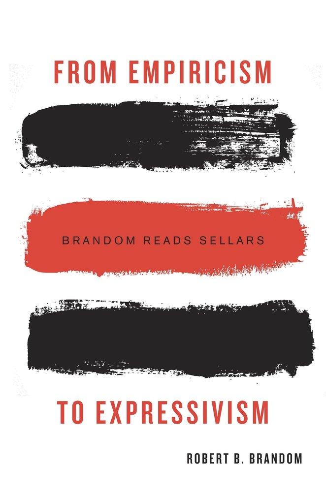 From Empiricism to Expressivism: Brandom Reads Sellars