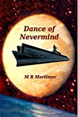 Dance of Nevermind Kindle Edition