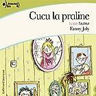 Cucu la praline | Livre audio Auteur(s) : Fanny Joly Narrateur(s) : Fanny Joly