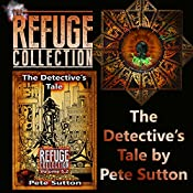 The Detective's Tale: Refuge Collection, Book 5.2 | Pete Sutton