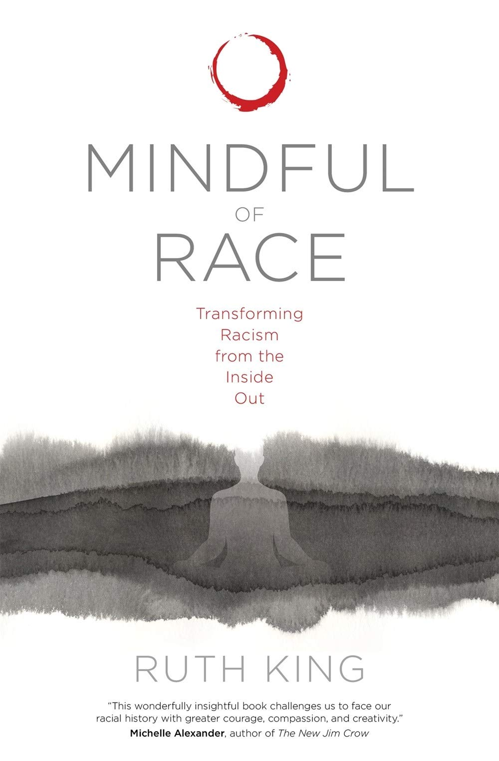 Mindful of Race: Transforming Racism from the Inside Out: King ...