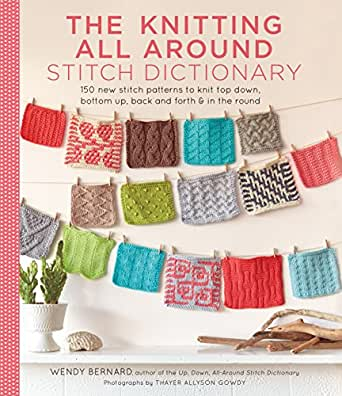 Knit Stitch Dictionary Ebook : Knitting All Around Stitch Dictionary: 150 new stitch patterns to knit top do...