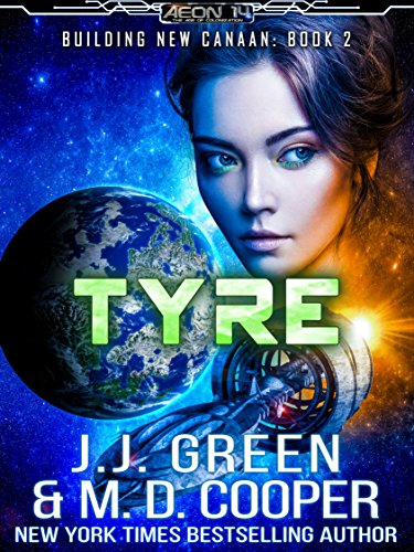 Tyre - A Space Opera Colonization Adventure (Aeon 14: Building New Canaan Book 2)