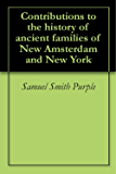 Contributions to the history of ancient families of New Amsterdam and New York