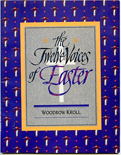 Twelve Voices of Easter: